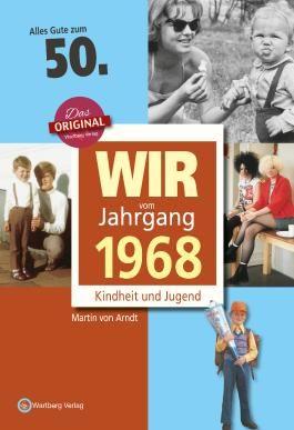 Wir vom Jahrgang 1968 - Kindheit und Jugend: 50. Geburtstag