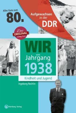 Aufgewachsen in der DDR - Wir vom Jahrgang 1928 - Kindheit und Jugend: 80. Geburtstag