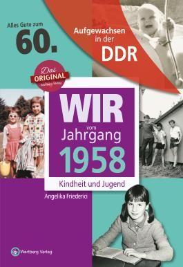 Aufgewachsen in der DDR - Wir vom Jahrgang 1958 - Kindheit und Jugend: 60. Geburtstag