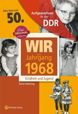 Aufgewachsen in der DDR - Wir vom Jahrgang 1968 - Kindheit und Jugend: 50. Geburtstag