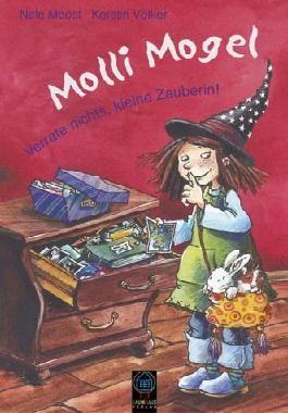 Molli Mogel – Verrate nichts, kleine Zauberin!