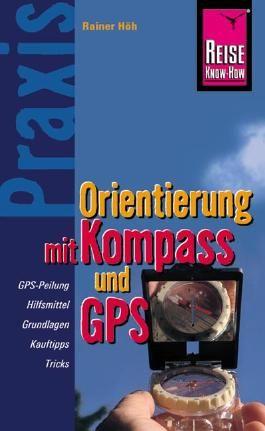 Reise Know-How Praxis Orientierung mit Kompass und GPS