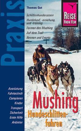 Reise Know-How Praxis Mushing - Hundeschlittenfahren