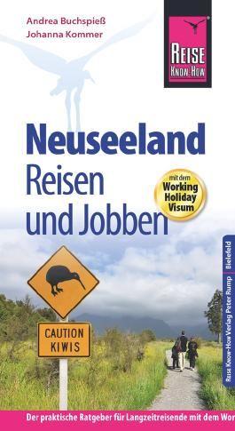 Reise Know-How: Neuseeland - Reisen und Jobben mit dem Working Holiday Visum