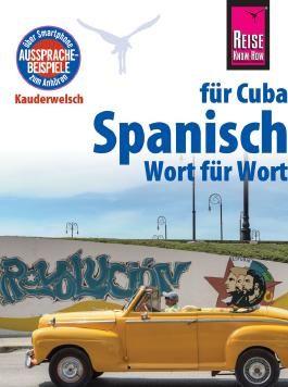 Reise Know-How Sprachführer Spanisch für Cuba - Wort für Wort
