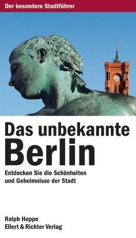 Das unbekannte Berlin