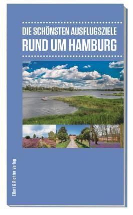 Die schönsten Ausflugsziele rund um Hamburg