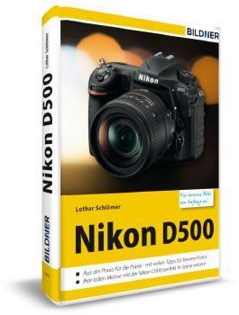 Nikon D500 - Für bessere Fotos von Anfang an!