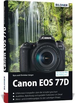 Canon EOS 77D - Für bessere Fotos von Anfang an!