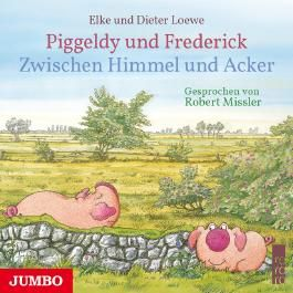 Piggeldy und Frederick. Zwischen Himmel und Acker