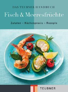 Das TEUBNER Handbuch Fisch & Meeresfrüchte