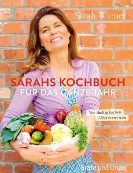 Sarahs Kochbuch für das ganze Jahr