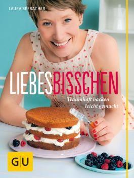 Liebes Bisschen: Traumhaft backen leicht gemacht (GU Autoren-Kochbücher)