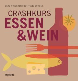 Crashkurs Essen und Wein (Allgemeine Einführungen)