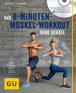 Das 8-Minuten-Muskel-Workout ohne Geräte (mit DVD)
