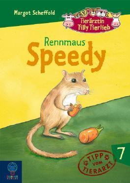 Tierärztin Tilly Tierlieb - Band 7: Rennmaus Speedy