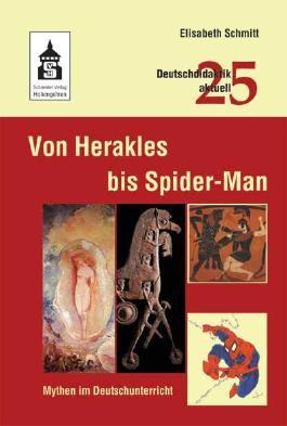Von Herakles bis Spider-Man: Mythen im Deutschunterricht