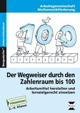 Der Wegweiser durch den Zahlenraum bis 100