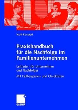 Praxishandbuch für die Nachfolge im Familienunternehmen.