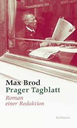 Prager Tagblatt - Roman einer Redaktion