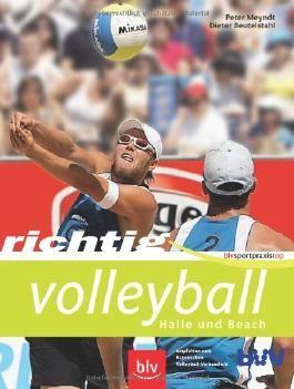 Richtig Volleyball: Halle und Beach