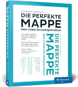 Die perfekte Mappe: Dein Ticket fürs Designstudium. Der Studiumswegweiser und die optimale Mappenvorbereitung für den Fachbereich Design. Ausgestattet mit praktischer Tragegriffstanzung für unterwegs!