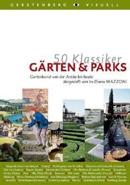 50 Klassiker - Gärten und Parks