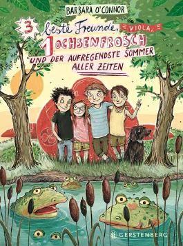 Drei beste Freunde, Viola, ein Ochsenfrosch und der aufregendste Sommer aller Zeiten