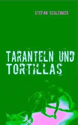 Taranteln und Tortillas