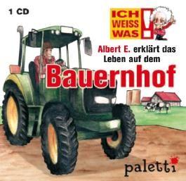 Ich weiss was: Albert E. erklärt das Leben auf dem Bauernhof