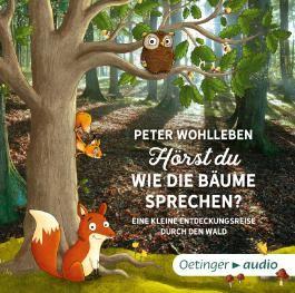 Hörst du, wie die Bäume sprechen? Eine kleine Entdeckungsreise durch den Wald (2 CD)