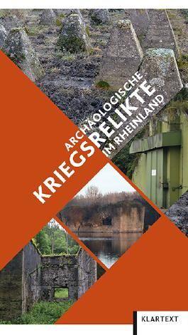 Archäologische Kriegsrelikte im Rheinland
