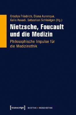 Nietzsche, Foucault und die Medizin