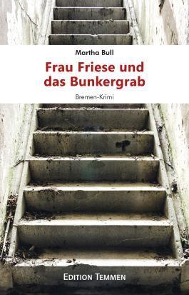 Frau Friese und das Bunkergrab: Bremen-Krimi