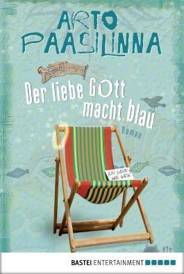 Der liebe Gott macht blau: Roman (Allgemeine Reihe. Bastei Lübbe Taschenbücher)