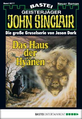 John Sinclair - Folge 0677: Das Haus der Hyänen
