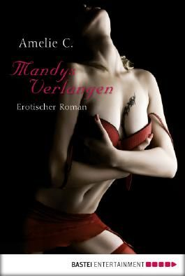 Mandys Verlangen: Erotischer Roman