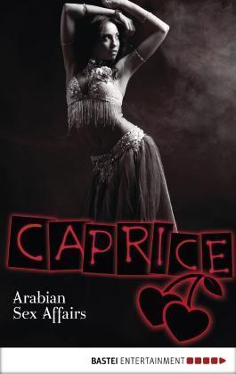 Arabian Sex Affairs - Caprice: Erotikserie