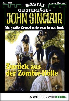 John Sinclair - Folge 1766: Zurück aus der Zombie-Hölle