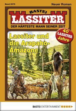Lassiter - Folge 2075: Lassiter und die Arapaho-Amazone