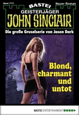 John Sinclair - Folge 1777: Blond, charmant und untot
