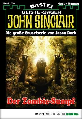 John Sinclair - Folge 1788: Der Zombie-Sumpf