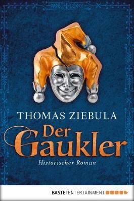Der Gaukler: Historischer Roman (Klassiker. Historischer Roman. Bastei Lübbe Taschenbücher)