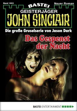 John Sinclair - Folge 1803: Das Gespenst der Nacht