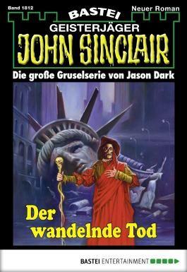 John Sinclair - Folge 1812: Der wandelnde Tod