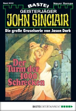John Sinclair - Folge 0032: Der Turm der 1000 Schrecken
