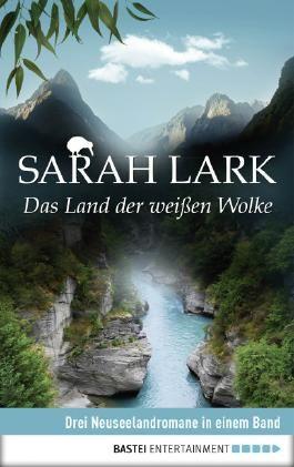 Das Land der weißen Wolke - Drei Neuseelandromane in einem Band