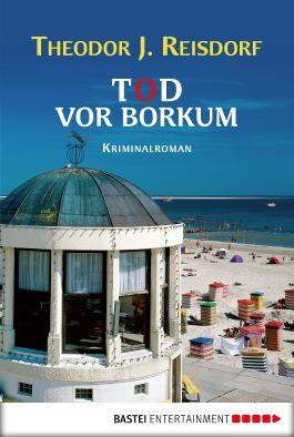 Tod vor Borkum: Kriminalroman