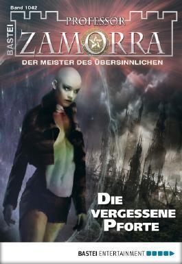 Professor Zamorra - Folge 1042: Die vergessene Pforte