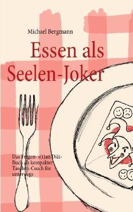 Essen als Seelen-Joker